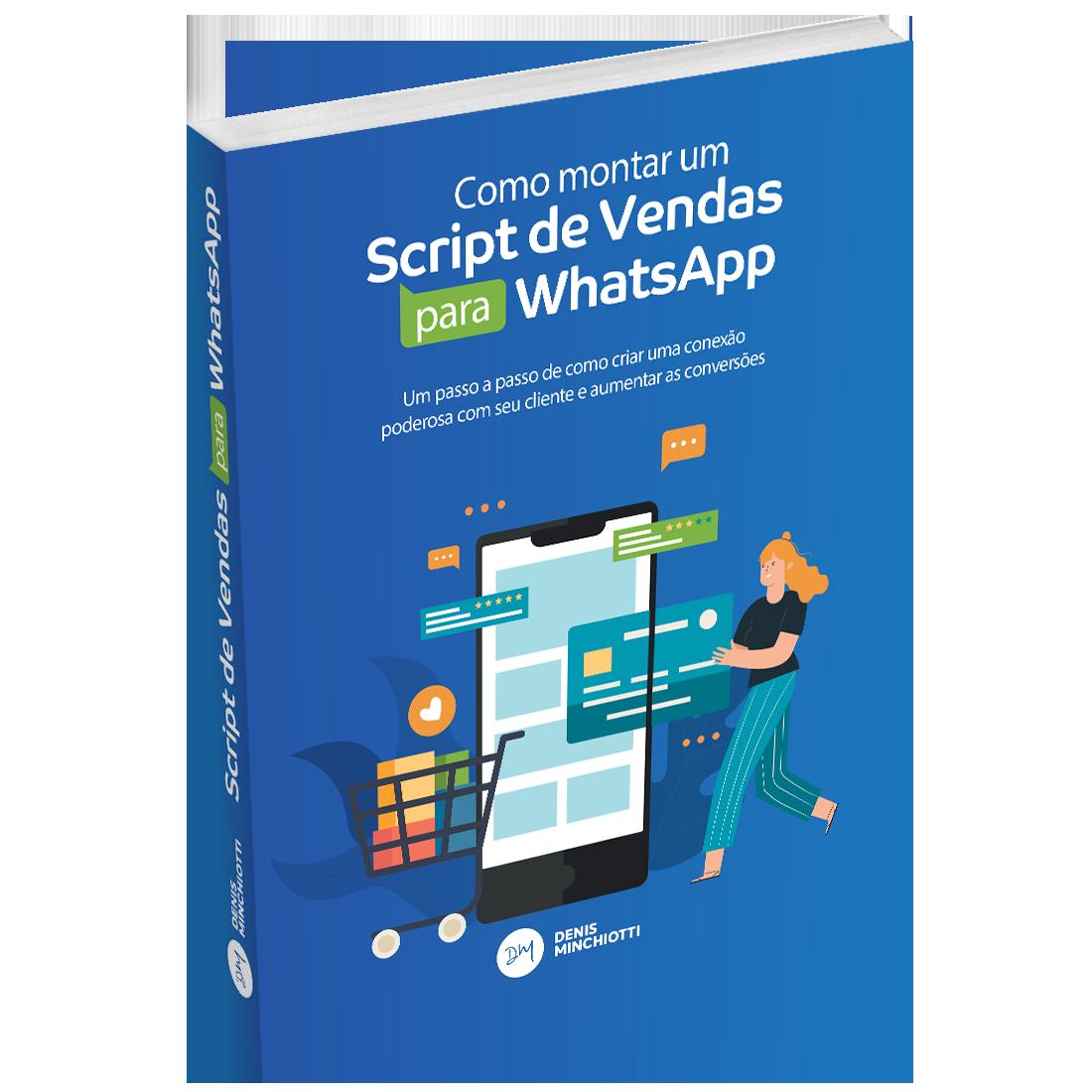 Como montar um Script de Vendas para WhatsApp Denis Minchiotti